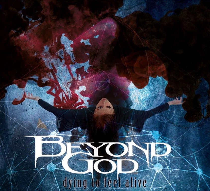 Beyond God – Dying To Feel Alive | Keep on Rockin\'
